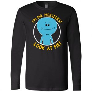 Rick And Morty I Am Mr Meeseek Long Sleeve Amazon Best Seller