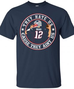 Patriots Tom Brady They Hate Us Men's T-Shirt