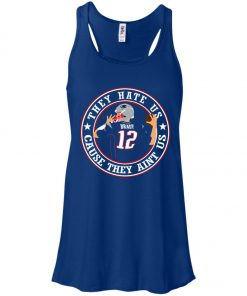 Patriots Tom Brady They Hate Us Women's Tank Top