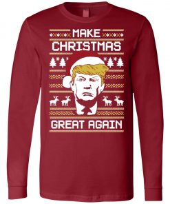 Donald Trump Make Christmas Great Again Long Sleeve