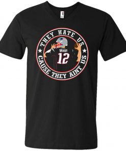 Patriots Tom Brady They Hate Us V-Neck T-Shirt