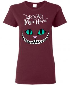 Disney Grinning Cheshire Cat We Are All Mad Here Women's T-Shirt