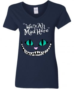 Disney Grinning Cheshire Cat We Are All Mad Here Woman's V-Neck T-Shirt