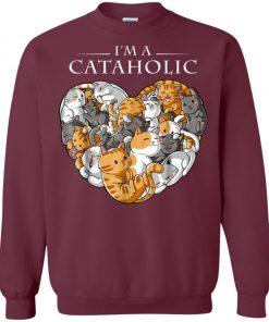 I Am A Cataholic A Cat Lover Sweatshirt