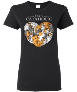 I Am A Cataholic A Cat Lover Women's T-Shirt