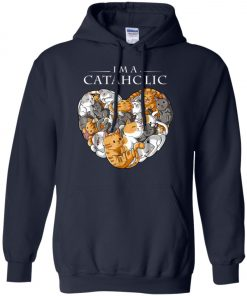I Am A Cataholic A Cat Lover Hoodie