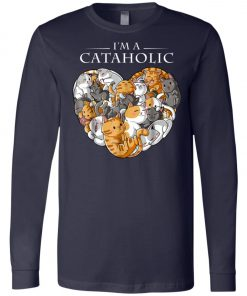 I Am A Cataholic A Cat Lover Long Sleeve