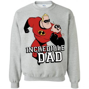 You Are Incrediable Dad And Son Sweatshirt