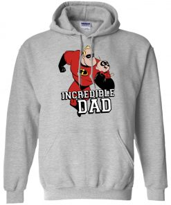 You Are Incrediable Dad And Son Hoodie