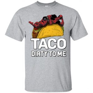 Taco Dirty To Me Deadpool Men's T-Shirt