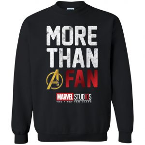 More Than Avenger Fan Marvel 10 Years Sweatshirt