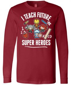 Teacher Of Marvel Super Heroes Long Sleeve