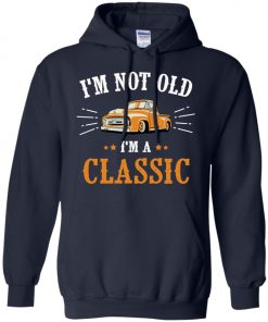 I'm A Classic Vintage Birthday Pullover Hoodie