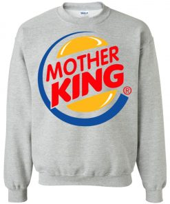 Burger King For Mother Sweatshirt