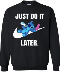 Just Do It Later Disney Stitch Sweatshirt