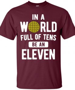 Be An Eleven Stranger Things Unisex T-Shirt