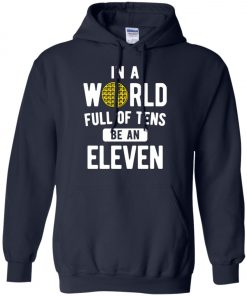 Be An Eleven Stranger Things Pullover Hoodie