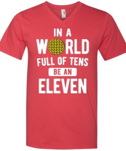 Be An Eleven Stranger Things V-Neck T-Shirt