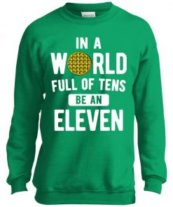 Be An Eleven Stranger Things Youth Sweatshirt