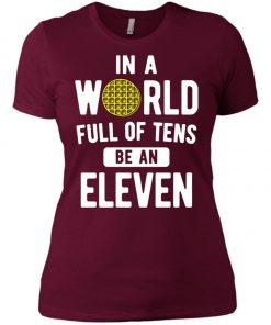 Be An Eleven Stranger Things Women's T-Shirt