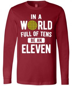 Be An Eleven Stranger Things Long Sleeve