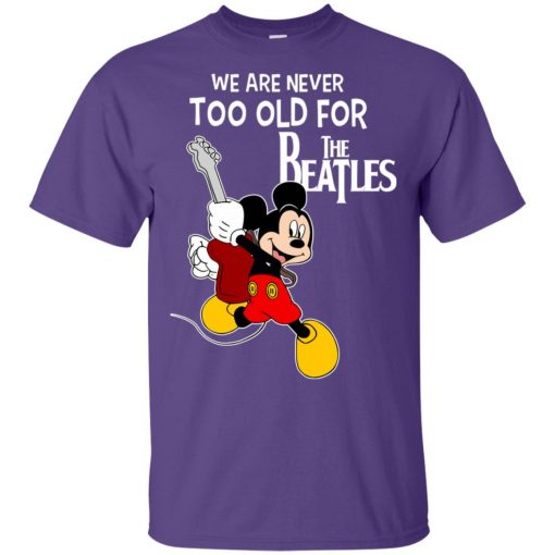 Mickey Never Too Old For The Beatles Unisex T-Shirt