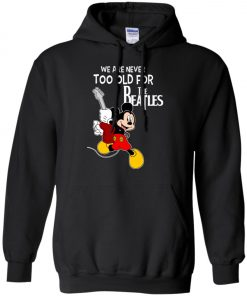 Mickey Never Too Old For The Beatles Pullover Hoodie