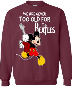 Mickey Never Too Old For The Beatles Sweatshirt
