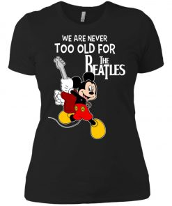 Mickey Never Too Old For The Beatles Women's T-Shirt