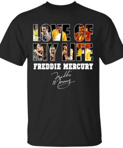 Love Of My Life Freddie Mercury Unisex T-Shirt
