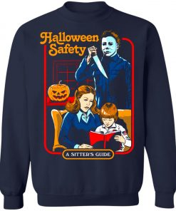 Michael Myers Halloween Safety A Sitter's Guide Sweatshirt