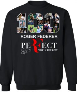 100 Roger Federer Perfect Simply The Best Sweatshirt