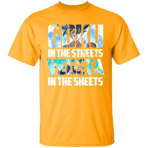 Goku In The Streets Vegeta In The Sheets Unisex T-Shirt