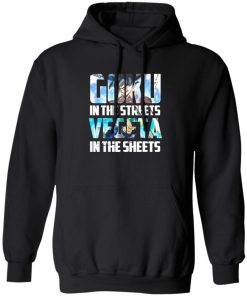 Goku In The Streets Vegeta In The Sheets Pullover Hoodie