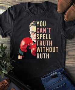 Ruth RBG You Can't Spell Truth Without Ruth